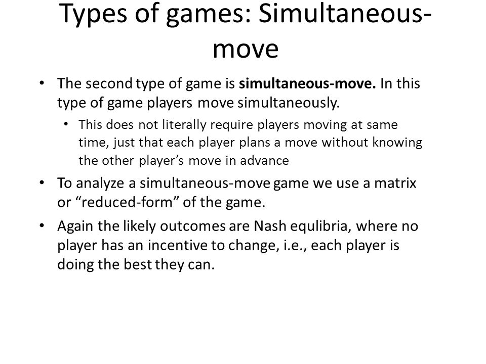 Types of games: Simultaneous-move