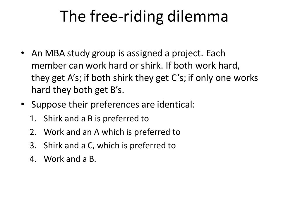 The free-riding dilemma