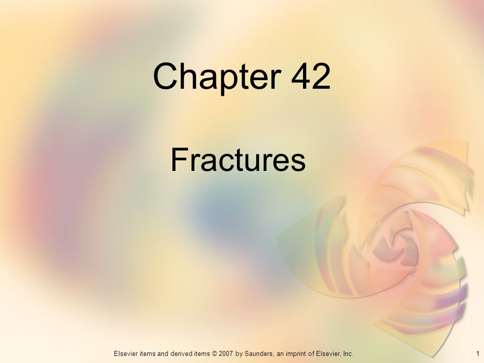 Chapter 42 Fractures 1