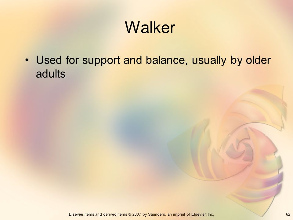 Walker Used for support and balance, usually by older adults