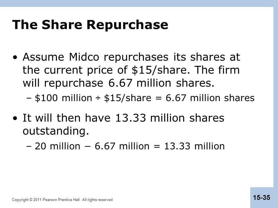 The Share Repurchase Assume Midco repurchases its shares at the current price of $15/share. The firm will repurchase 6.67 million shares.