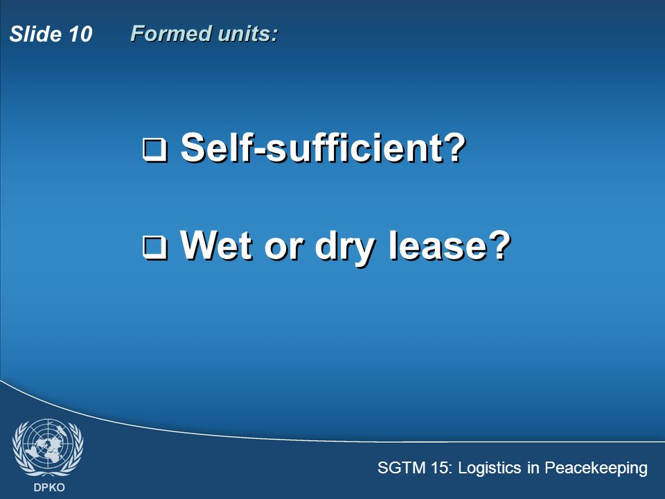 Formed units: Self-sufficient Wet or dry lease