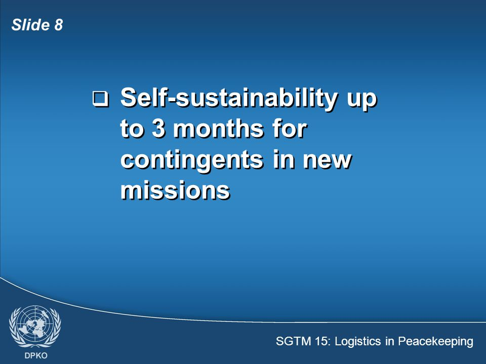 Self-sustainability up to 3 months for contingents in new missions