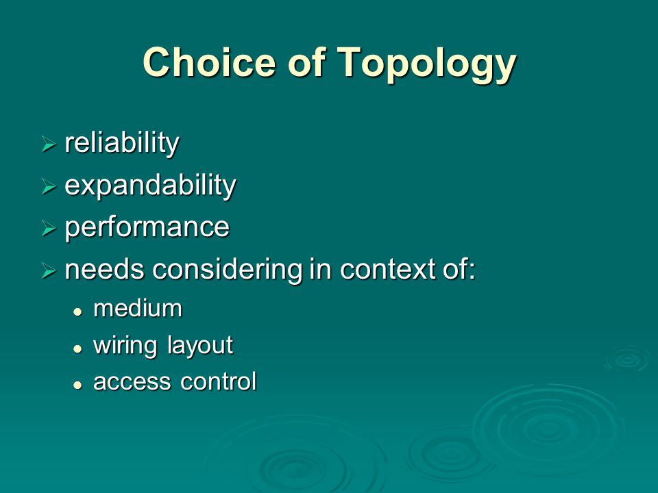 Choice of Topology reliability expandability performance