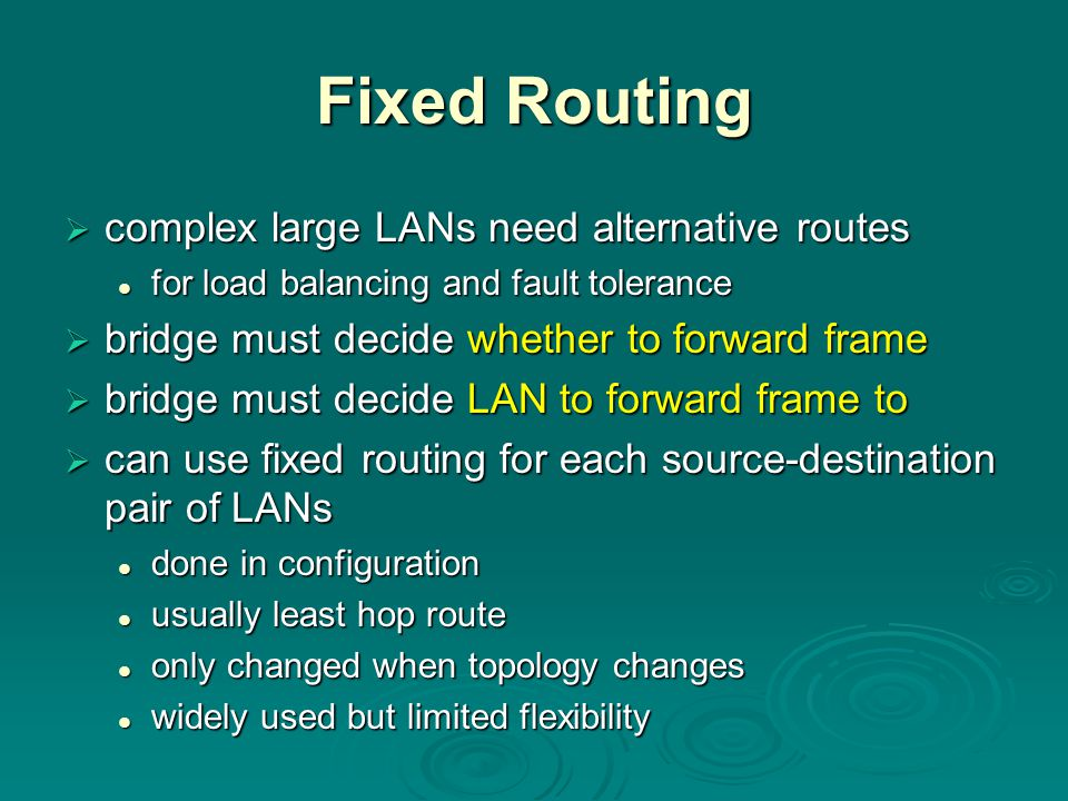 Fixed Routing complex large LANs need alternative routes
