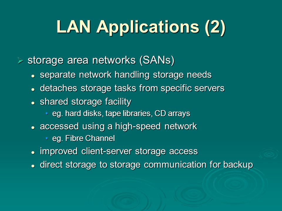 LAN Applications (2) storage area networks (SANs)