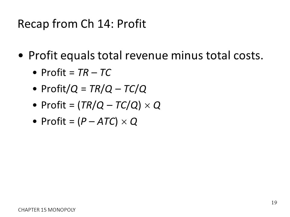 Profit equals total revenue minus total costs.
