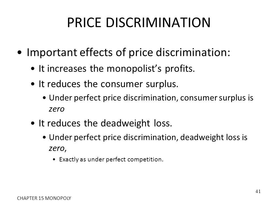 PRICE DISCRIMINATION Important effects of price discrimination: