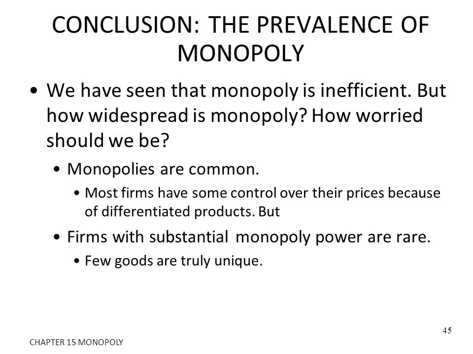 CONCLUSION: THE PREVALENCE OF MONOPOLY