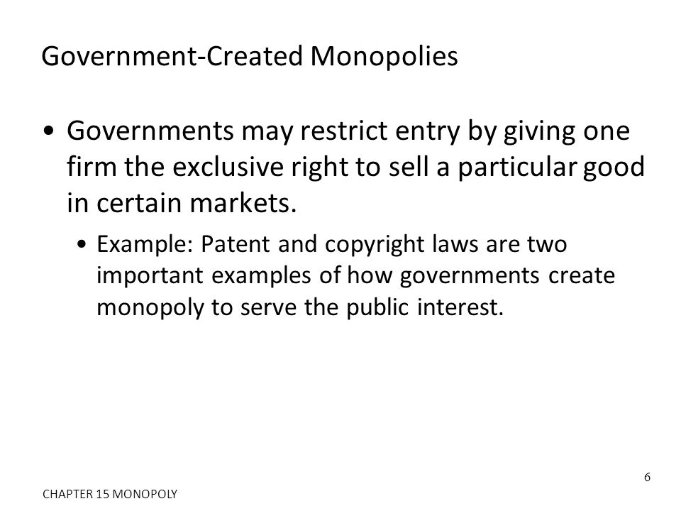 Government-Created Monopolies