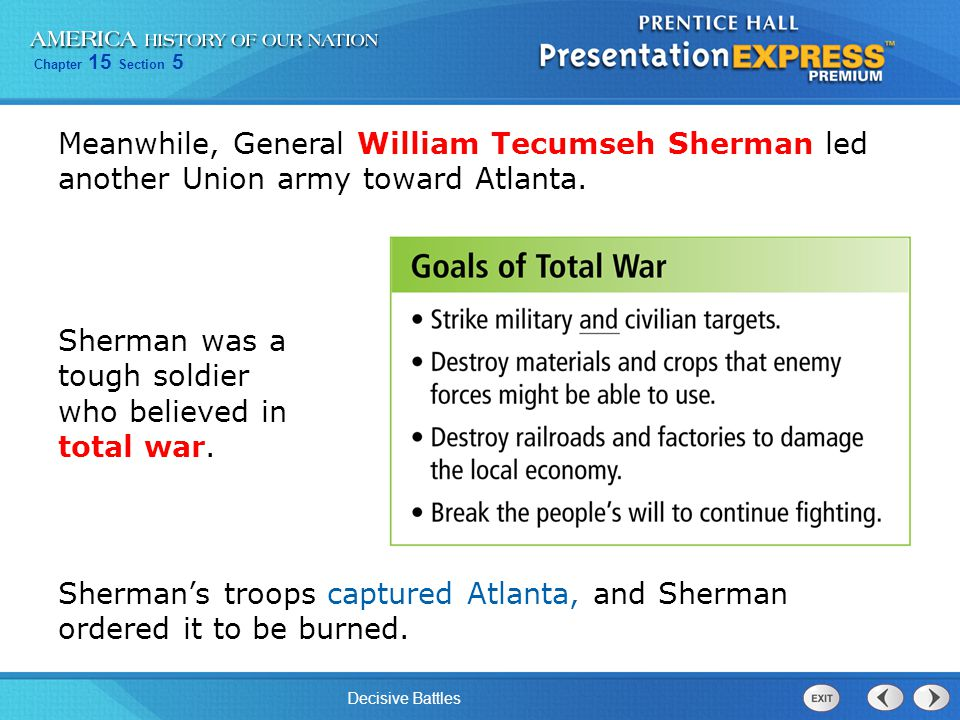 Meanwhile, General William Tecumseh Sherman led another Union army toward Atlanta.