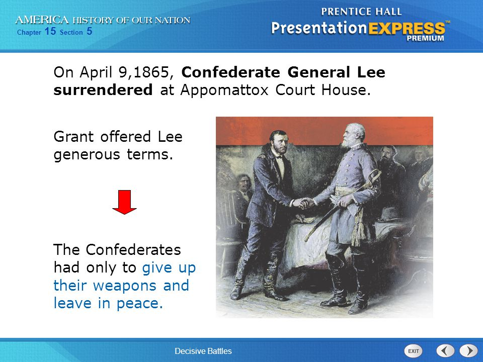 On April 9,1865, Confederate General Lee surrendered at Appomattox Court House.