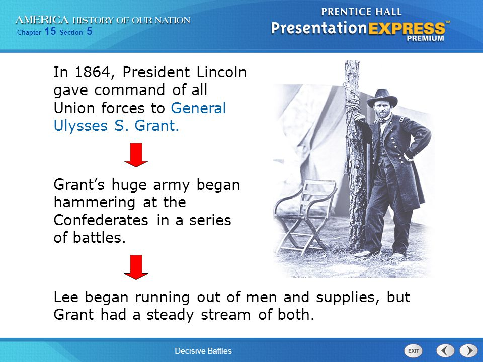 In 1864, President Lincoln gave command of all Union forces to General Ulysses S. Grant.