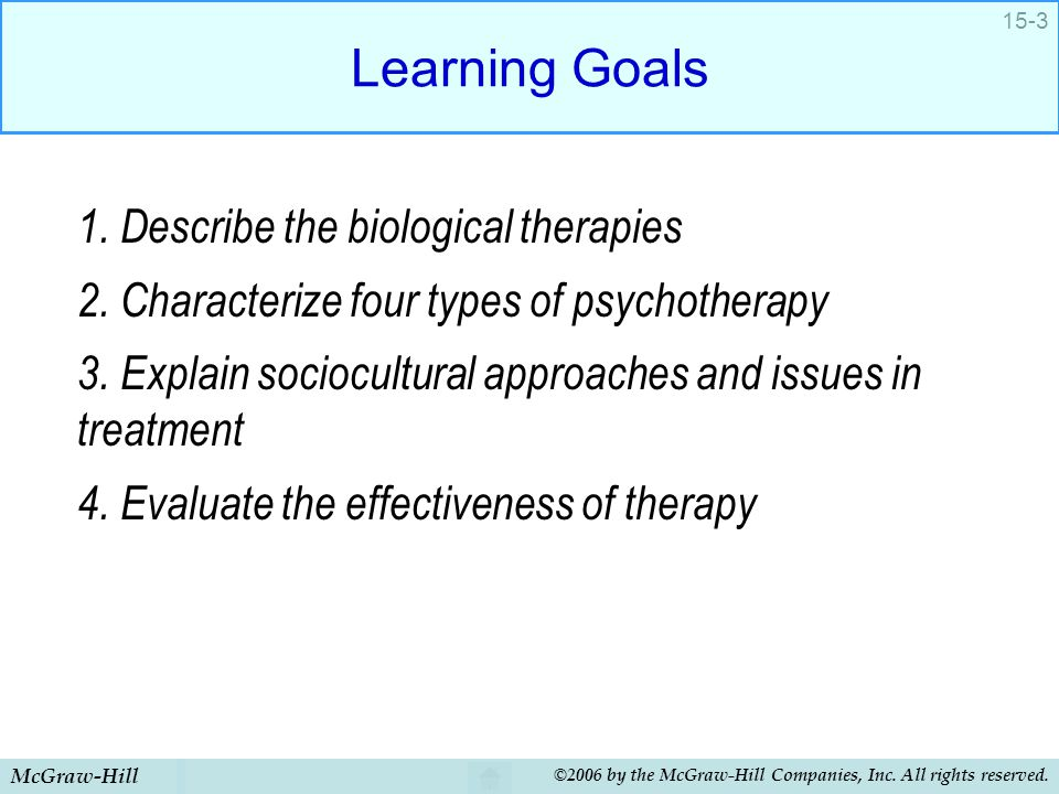 Learning Goals 1. Describe the biological therapies