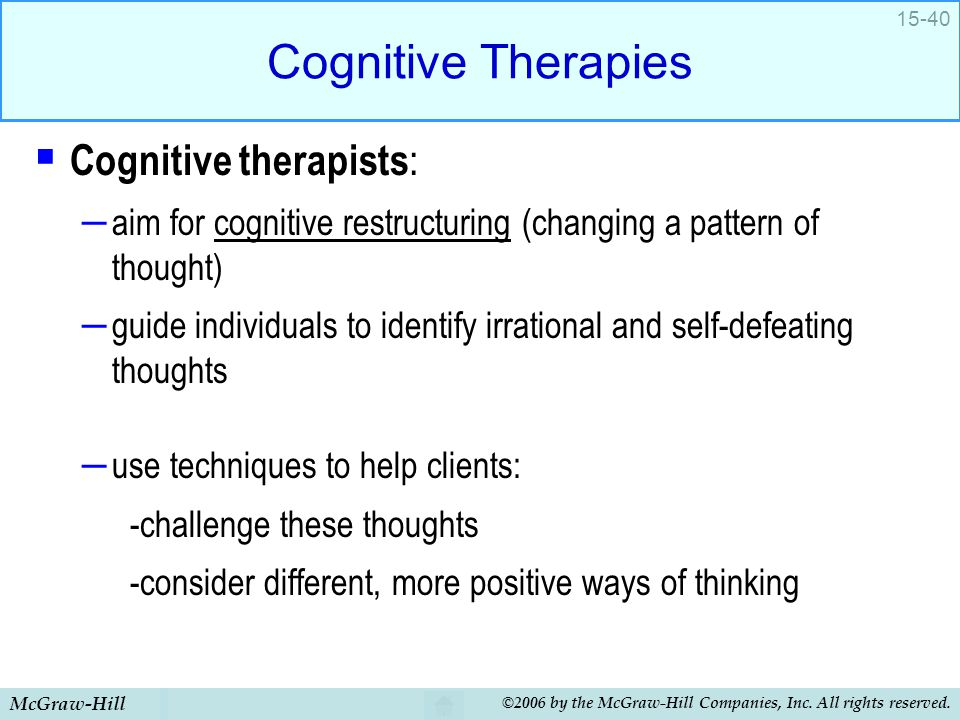 Cognitive Therapies Cognitive therapists: