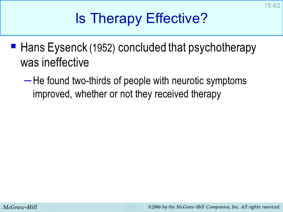 Is Therapy Effective Hans Eysenck (1952) concluded that psychotherapy was ineffective.