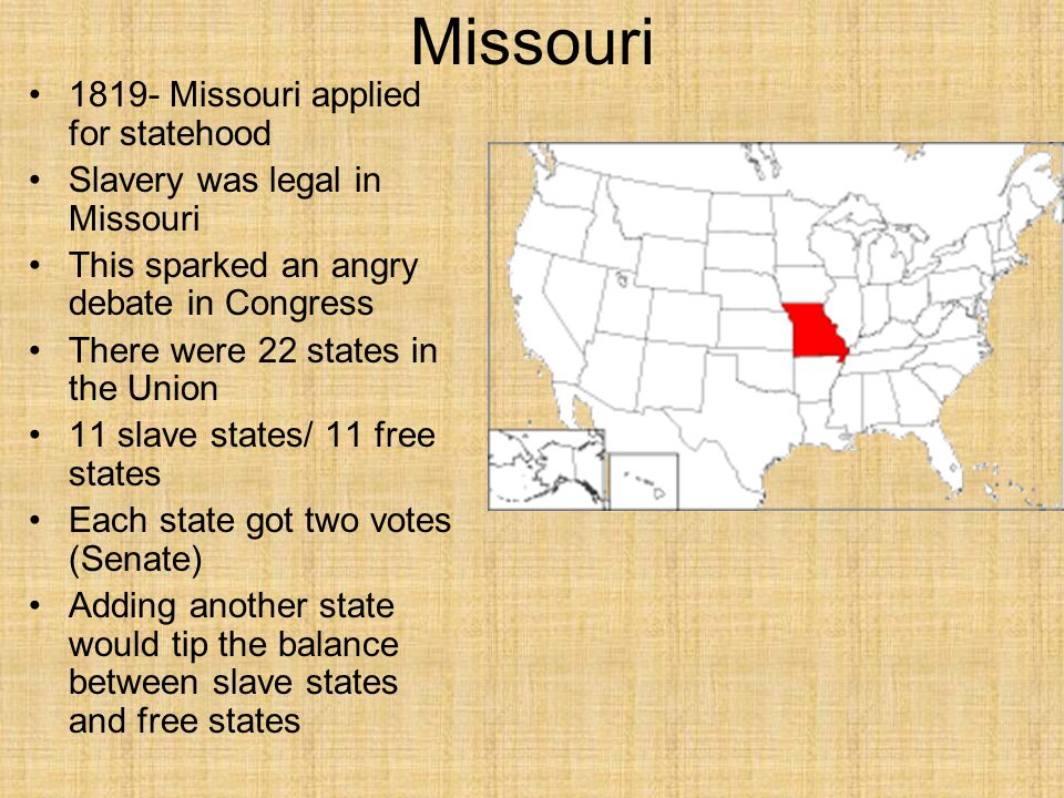Missouri 1819- Missouri applied for statehood