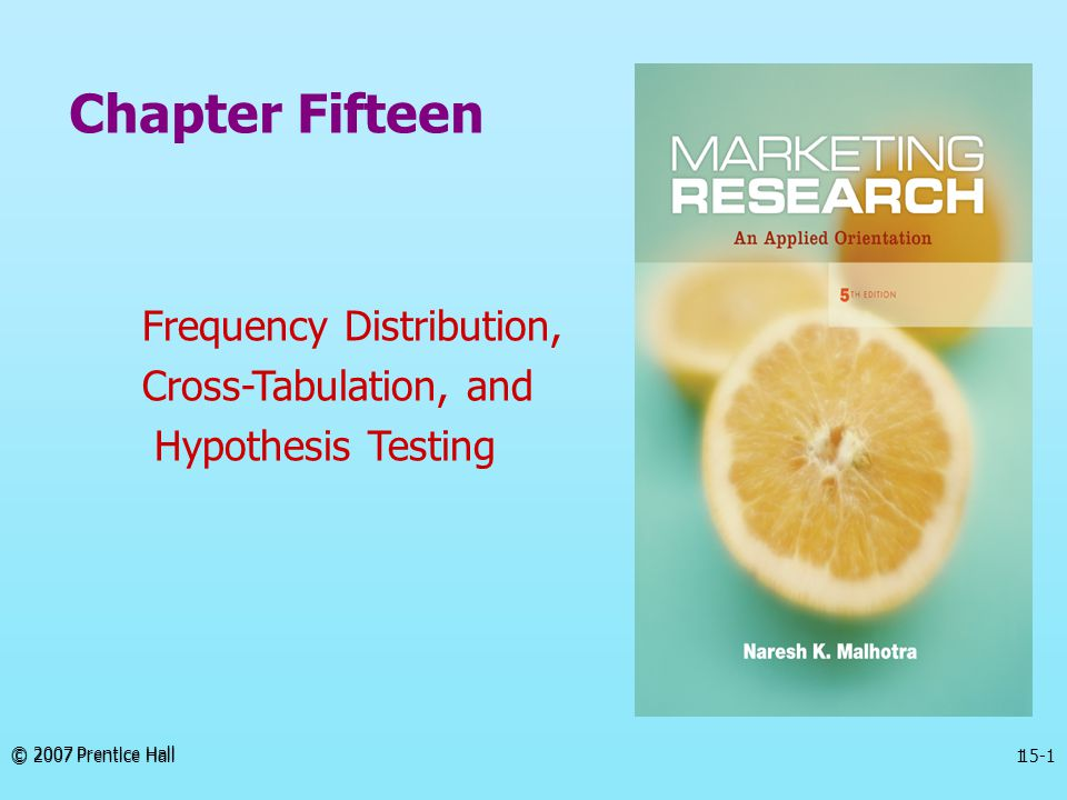 Chapter Fifteen Frequency Distribution, Cross-Tabulation, and