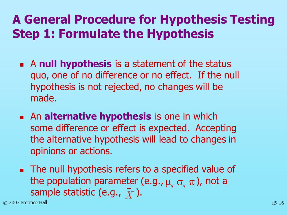 A General Procedure for Hypothesis Testing Step 1: Formulate the Hypothesis