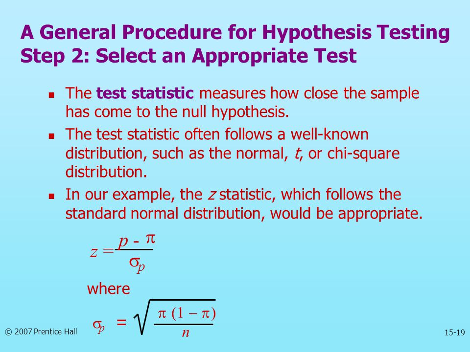 A General Procedure for Hypothesis Testing Step 2: Select an Appropriate Test