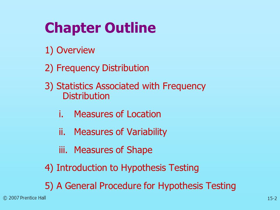 Chapter Outline 1) Overview 2) Frequency Distribution