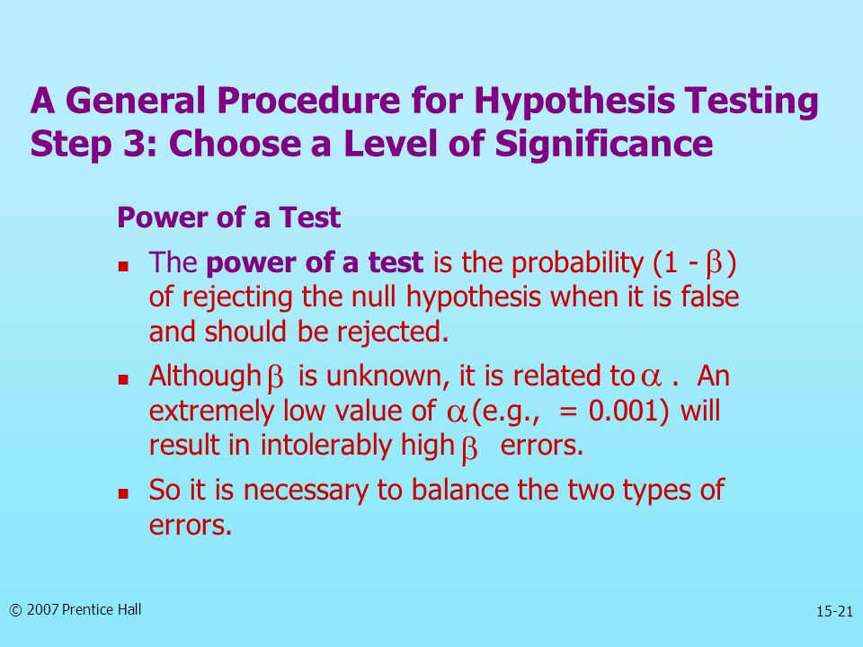 A General Procedure for Hypothesis Testing Step 3: Choose a Level of Significance