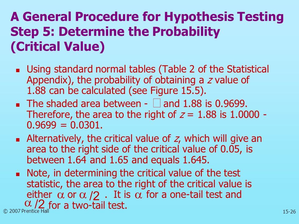 A General Procedure for Hypothesis Testing Step 5: Determine the Probability (Critical Value)