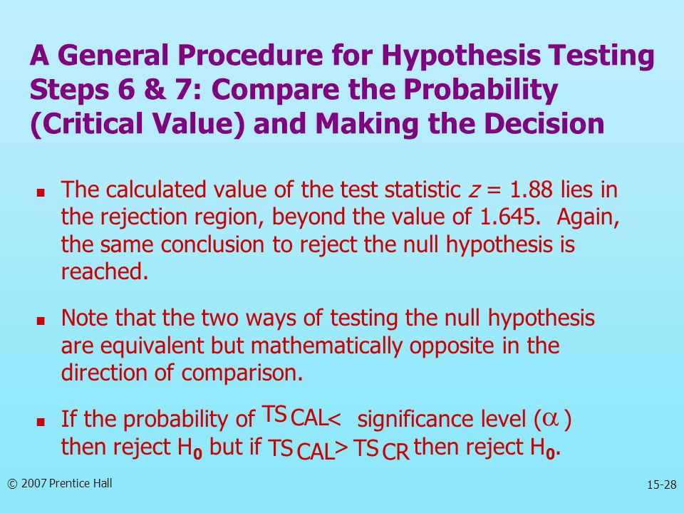 A General Procedure for Hypothesis Testing Steps 6 & 7: Compare the Probability (Critical Value) and Making the Decision
