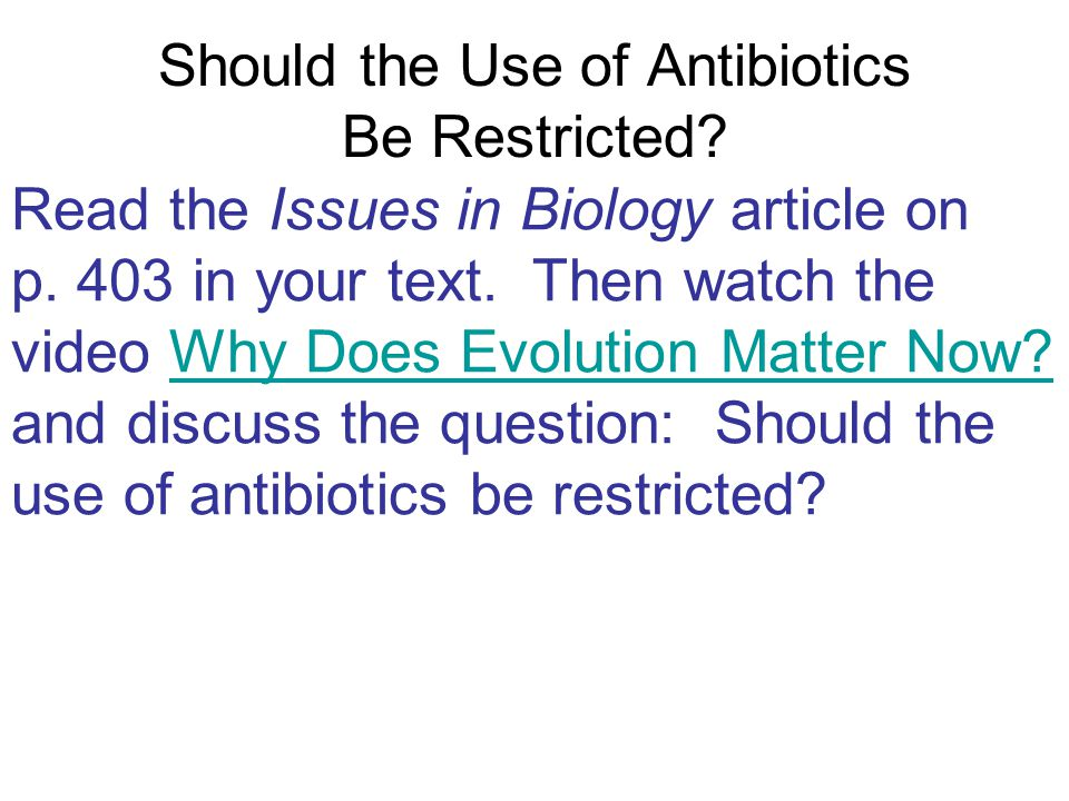 Should the Use of Antibiotics Be Restricted