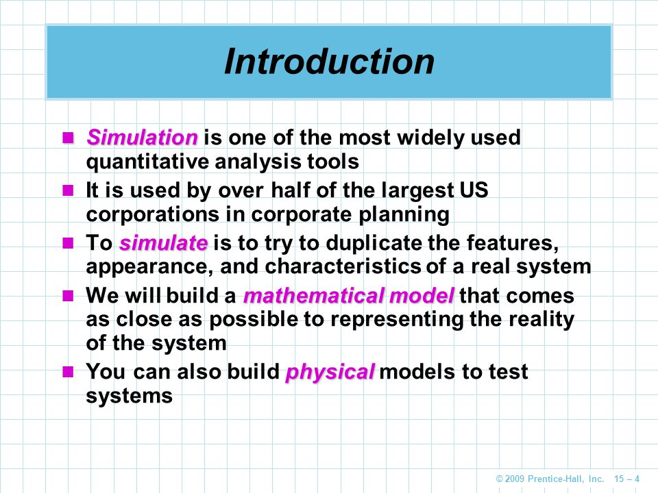 Introduction Simulation is one of the most widely used quantitative analysis tools.