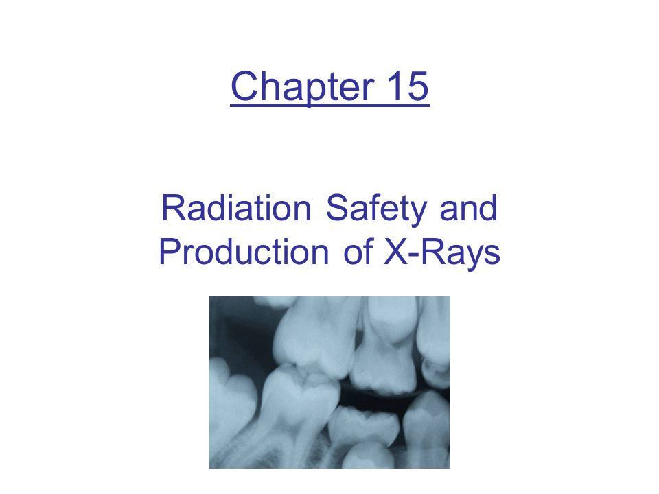 Radiation Safety and Production of X-Rays