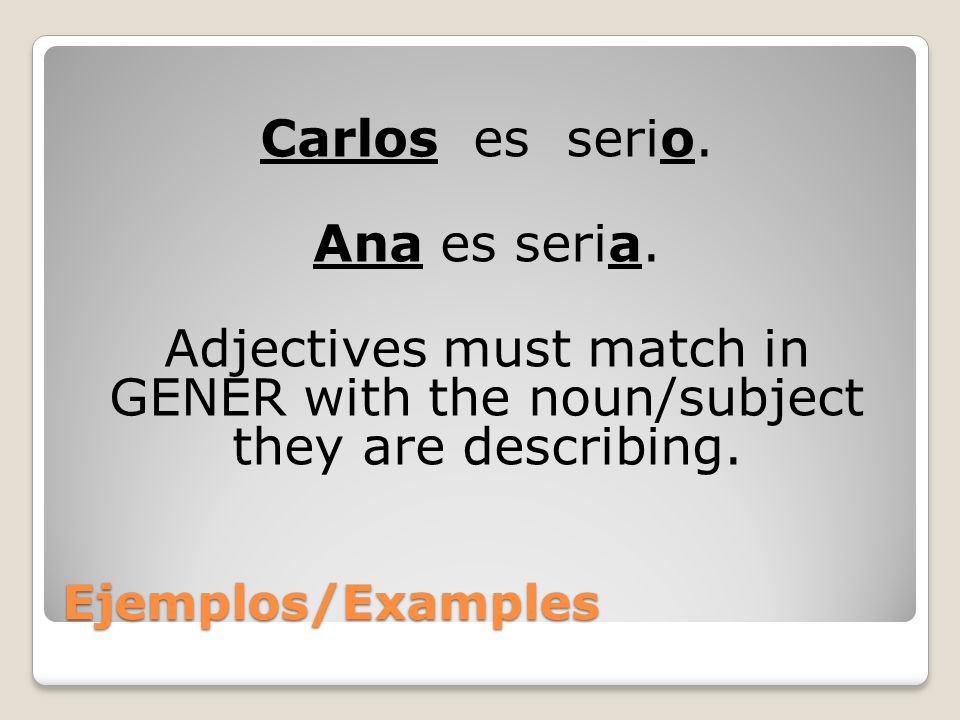 Carlos es serio. Ana es seria