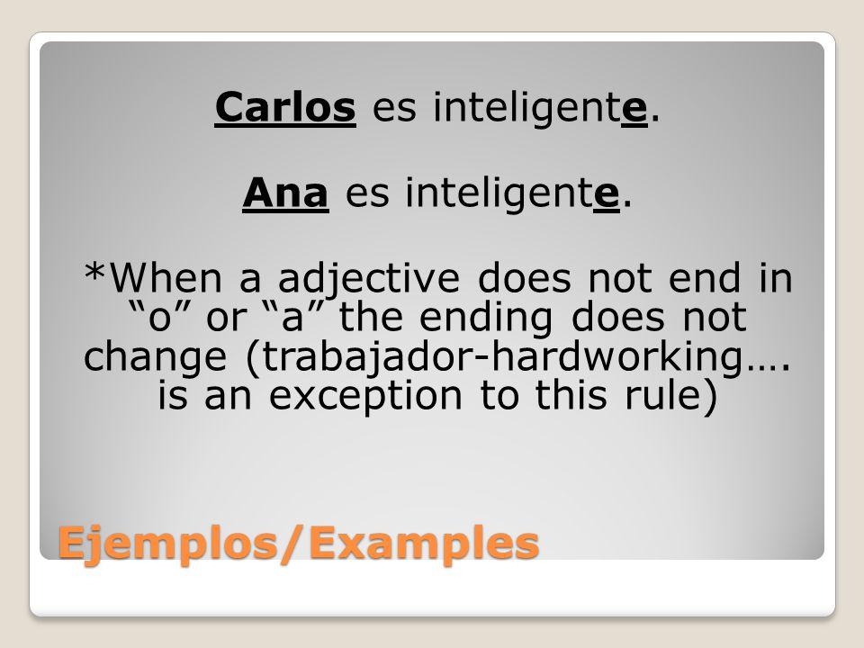 Carlos es inteligente. Ana es inteligente