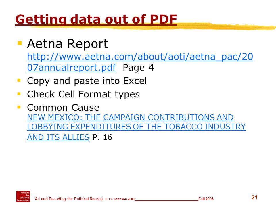 Getting data out of PDF Aetna Report http://www.aetna.com/about/aoti/aetna_pac/2007annualreport.pdf Page 4.