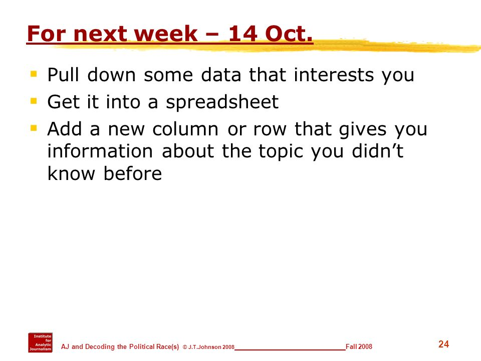For next week – 14 Oct. Pull down some data that interests you