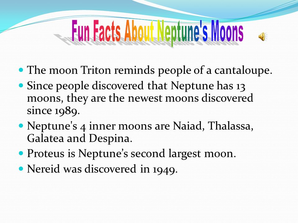 Fun Facts About Neptune s Moons