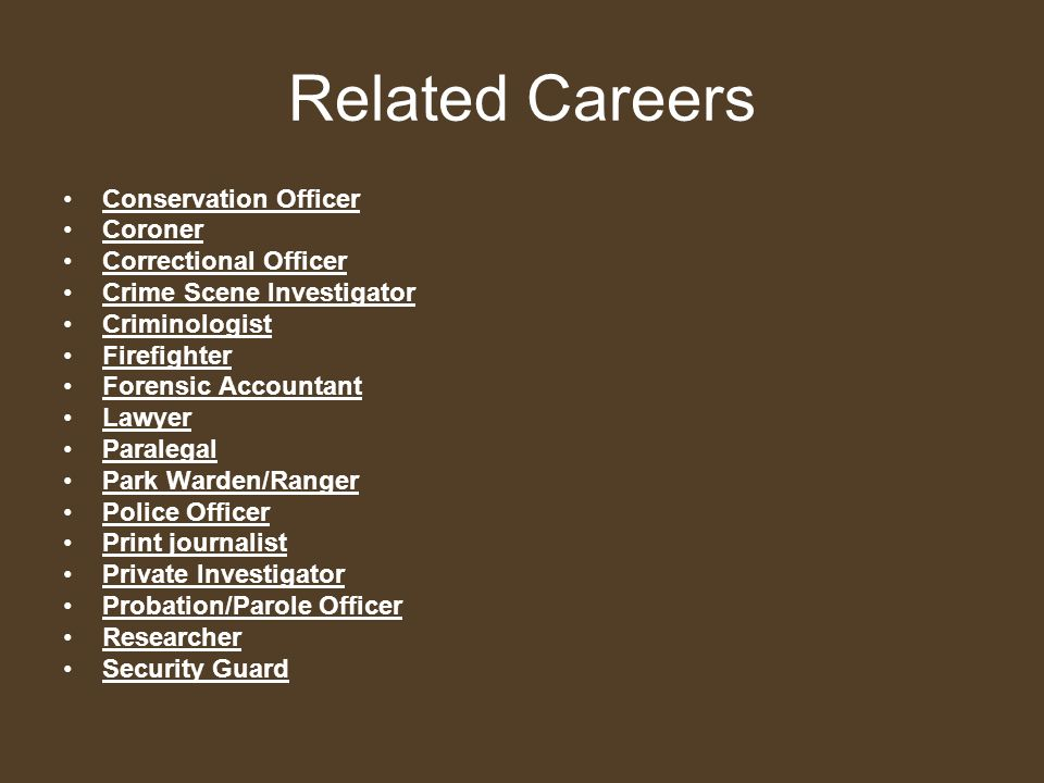 Related Careers Conservation Officer Coroner Correctional Officer