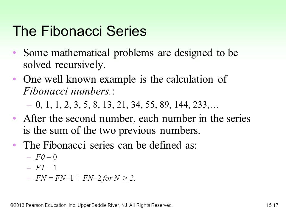 The Fibonacci Series Some mathematical problems are designed to be solved recursively.