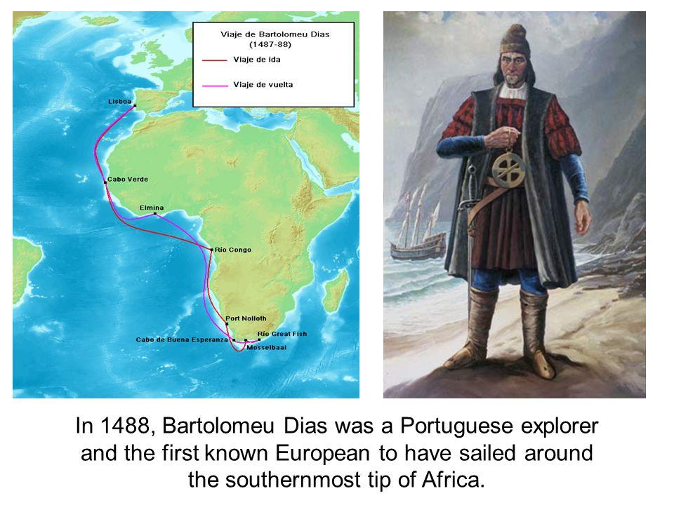 In 1488, Bartolomeu Dias was a Portuguese explorer