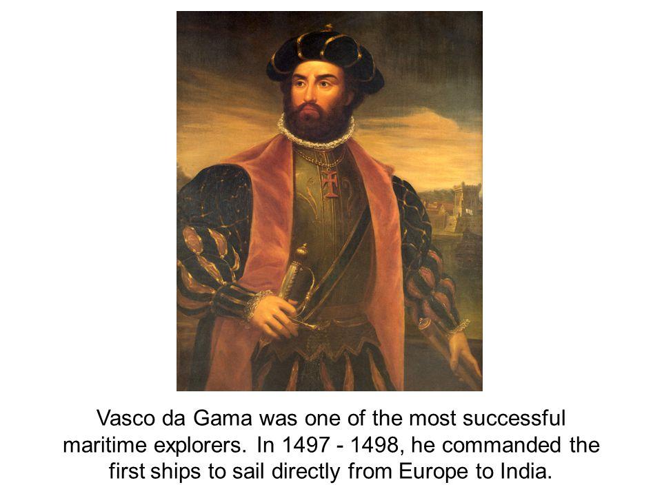 Vasco da Gama was one of the most successful