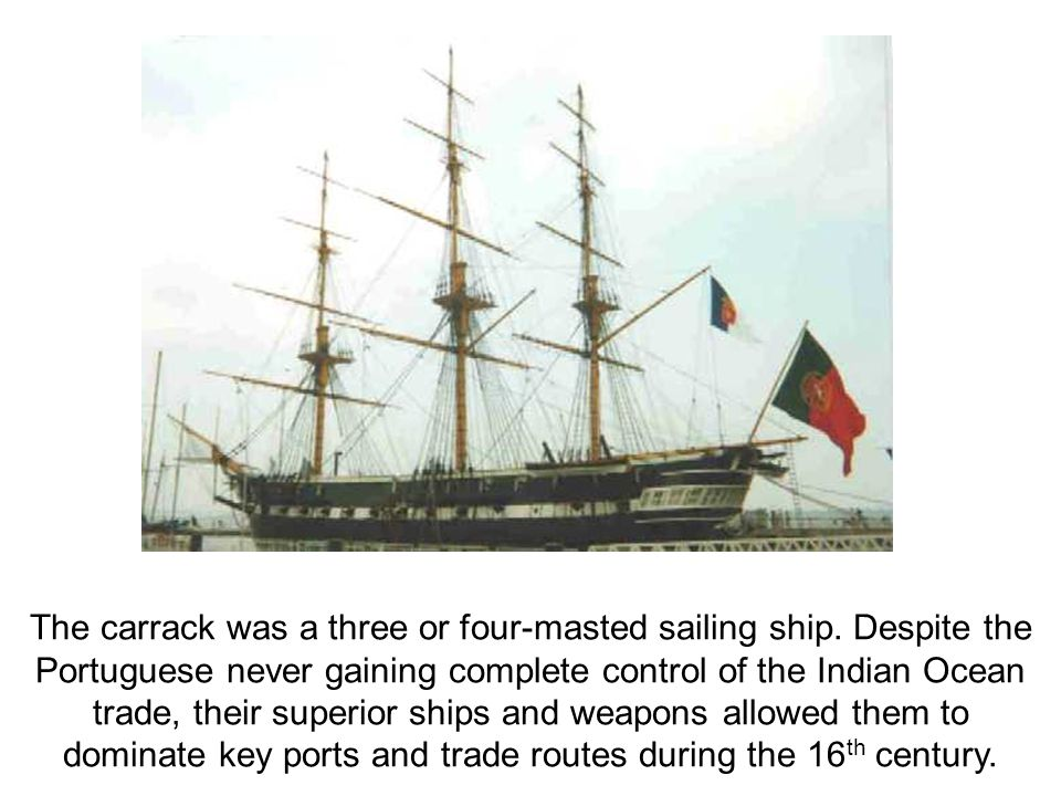 The carrack was a three or four-masted sailing ship