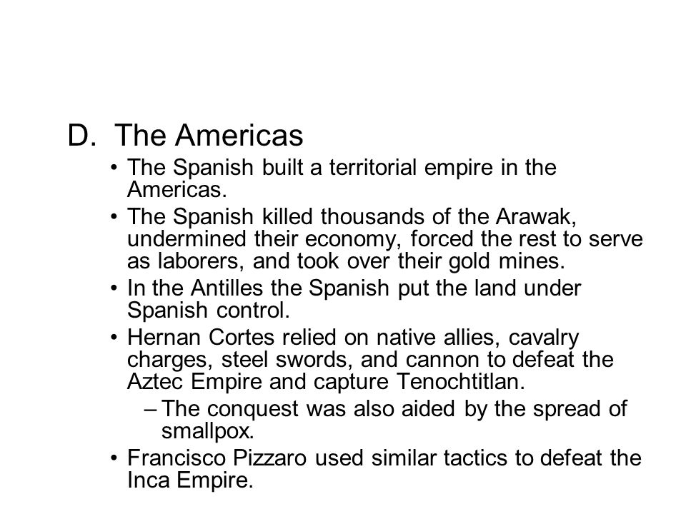 D. The Americas The Spanish built a territorial empire in the Americas.