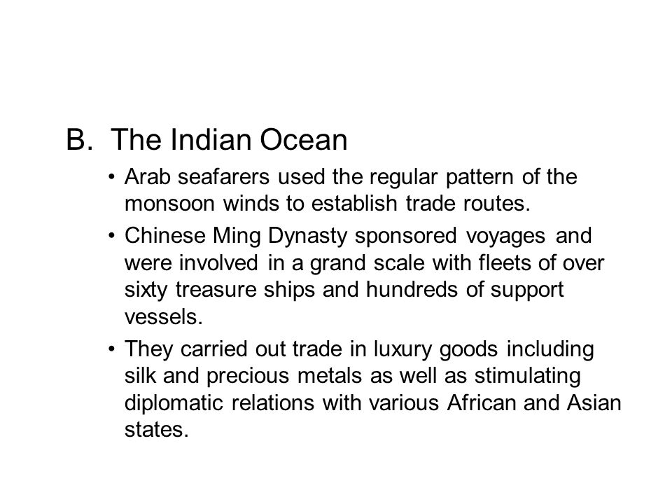 B. The Indian Ocean Arab seafarers used the regular pattern of the monsoon winds to establish trade routes.