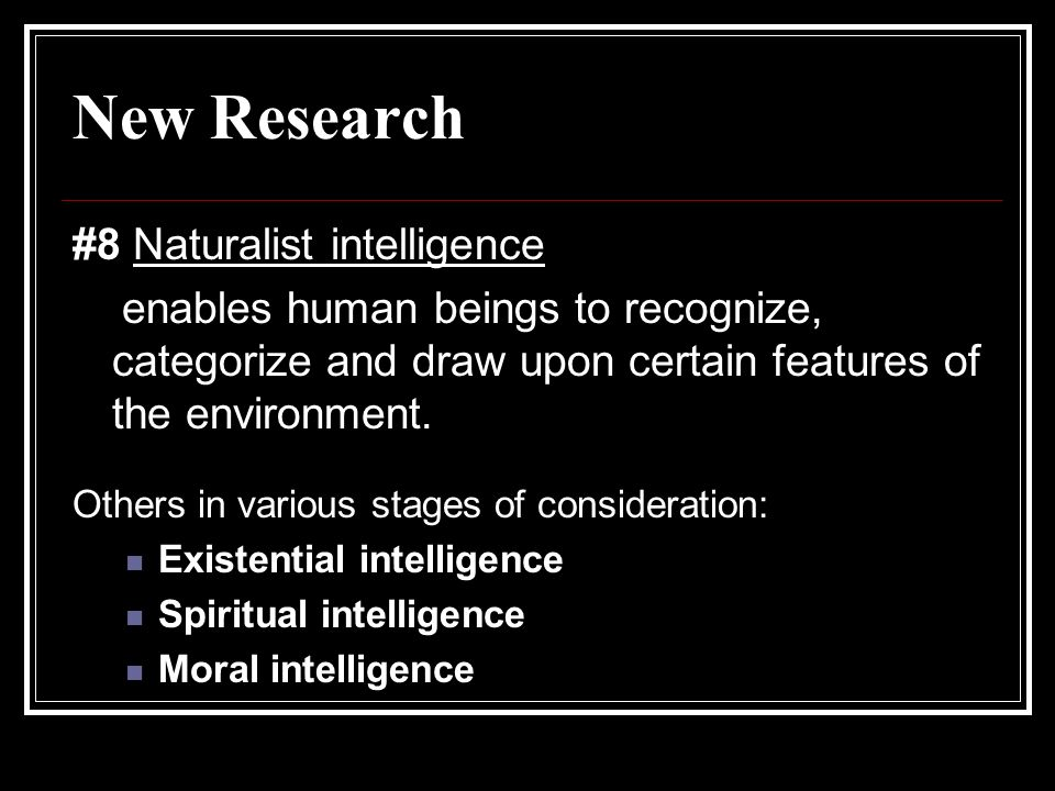 New Research #8 Naturalist intelligence