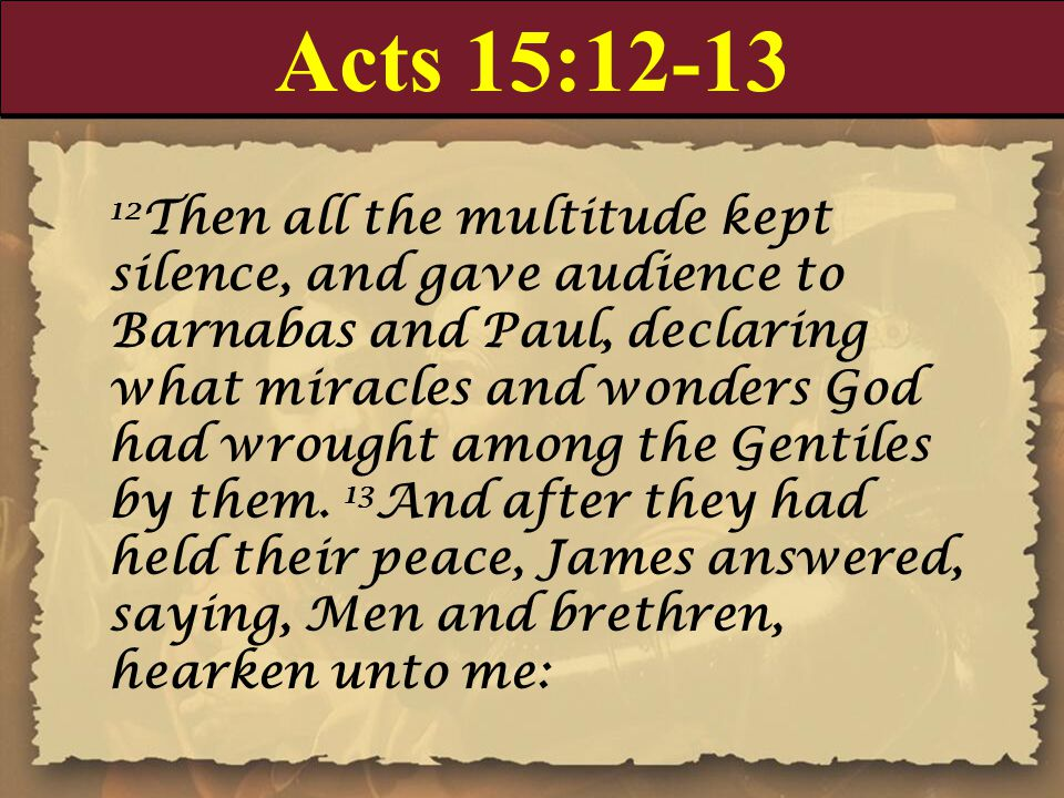 Acts 15:12-13