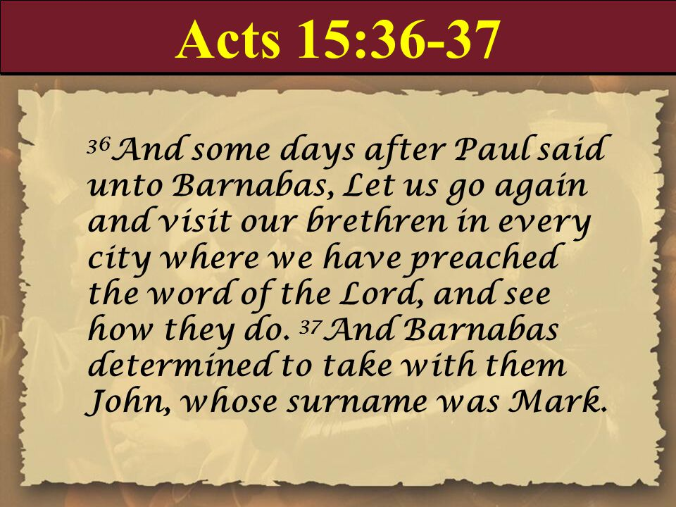 Acts 15:36-37