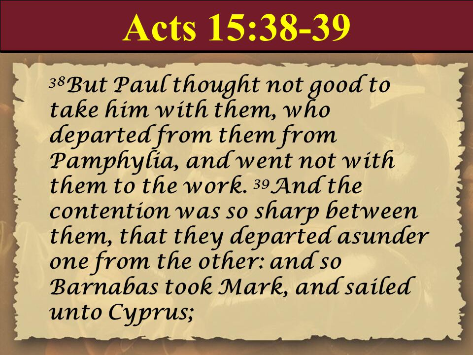 Acts 15:38-39