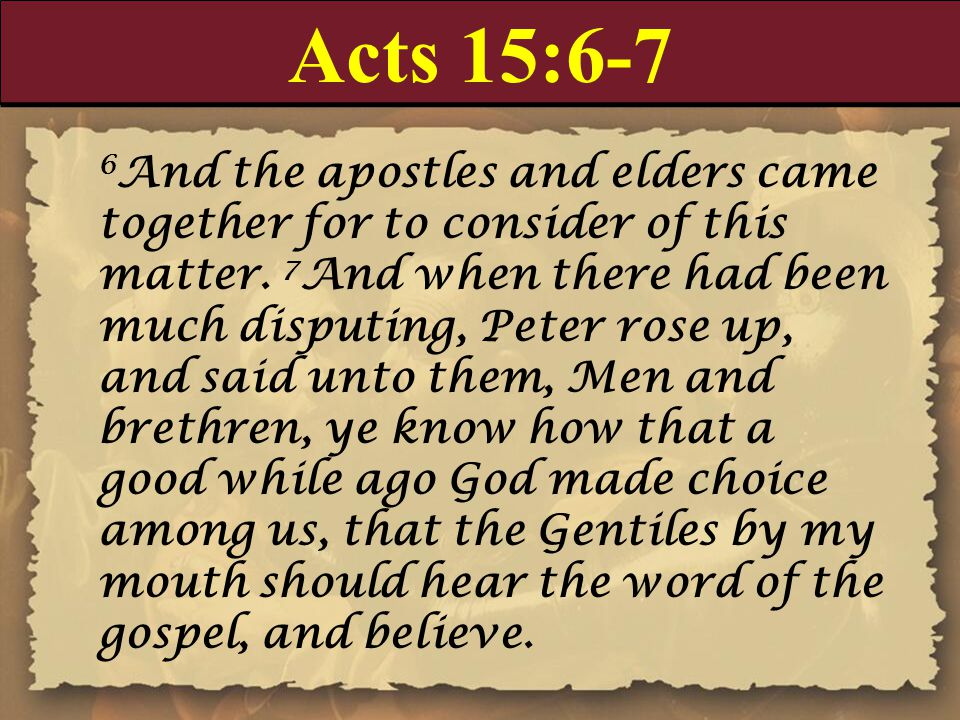 Acts 15:6-7