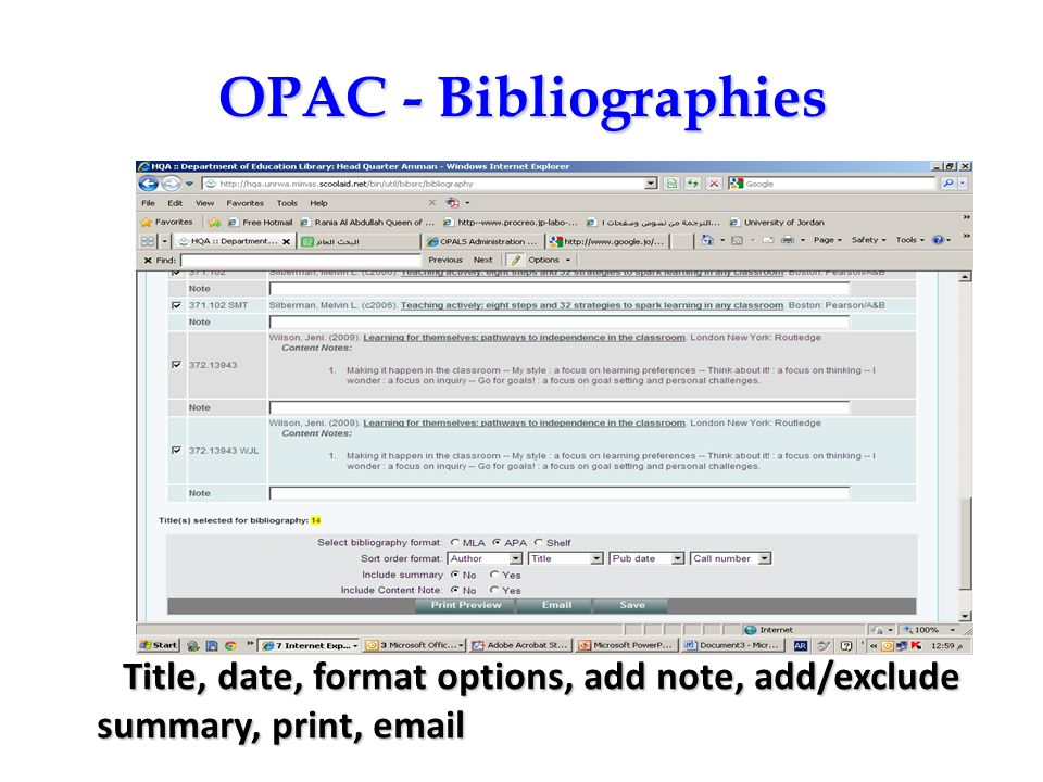 OPAC - Bibliographies Bibliographies: MLA, APA, List, Add descriptions, Print, Email.