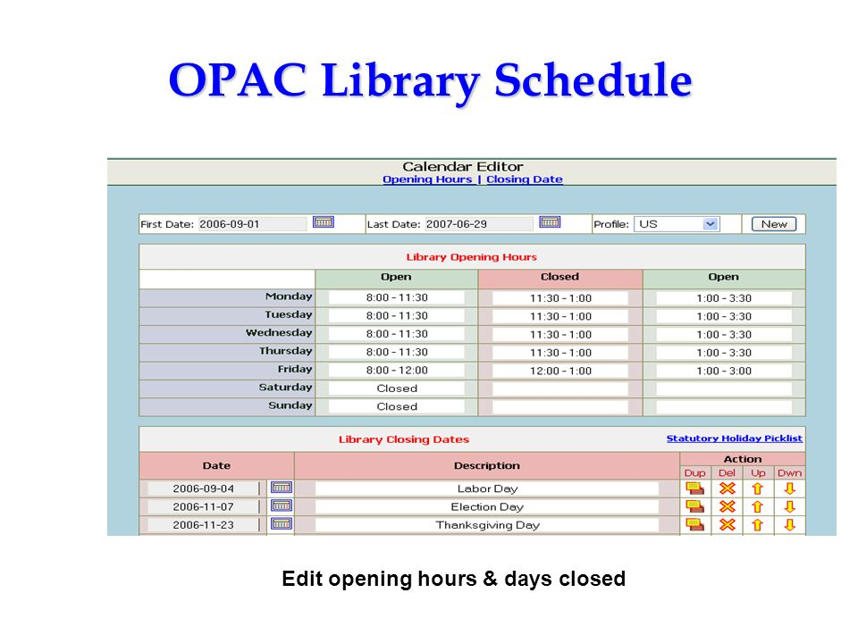 OPAC Library Schedule Edit opening hours & days closed